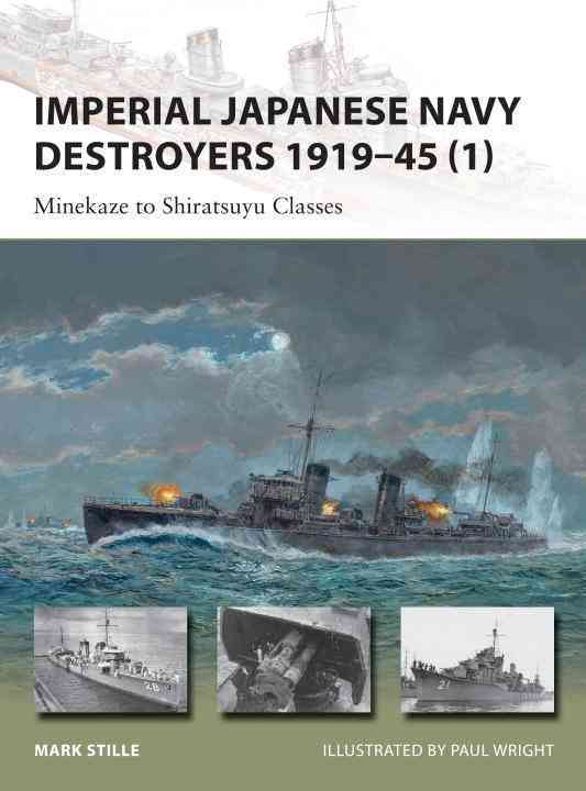 Imperial Japanese Navy Destroyers 1919-45 By Stille, Mark